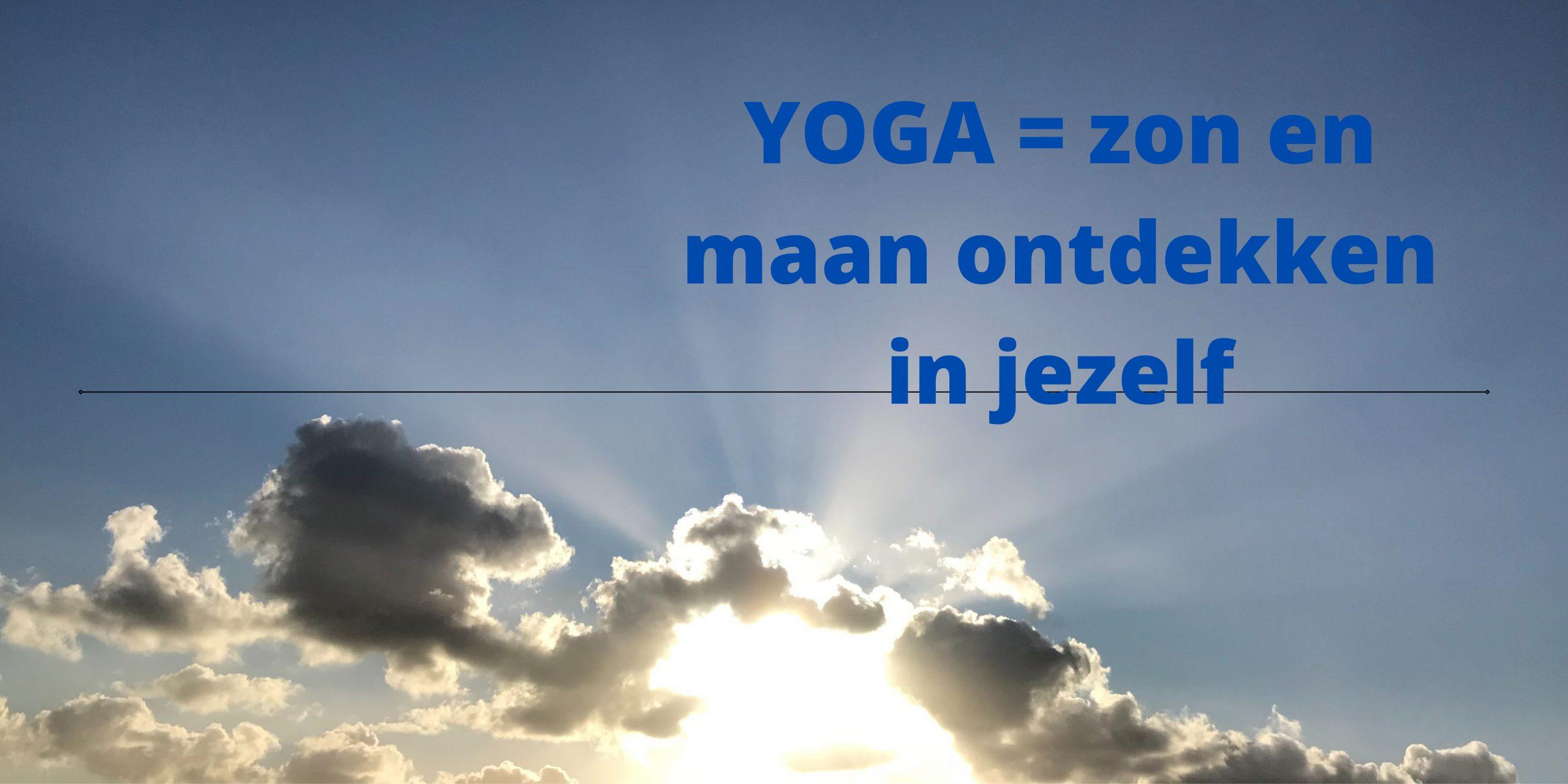 Yoga doen is Yoga aangaan! Je krijgt er iets moois voor.